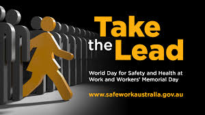 world day for safety and health at work and workers u0027 memorial day
