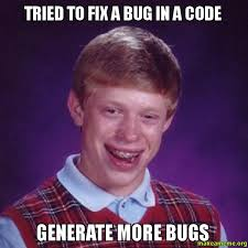 Fix It Meme - tried to fix a bug in a code generate more bugs make a meme