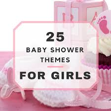 girl baby shower 25 baby shower themes for