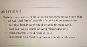 his and flasks solved question 7 pasteur used swan neck flasks in his ex