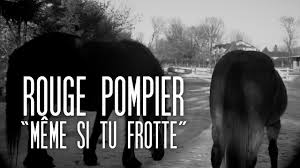 Meme Si Lyrics - rouge pompier même si tu frottes lyrics video officiel youtube