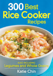300 best rice cooker recipes also including legumes and whole