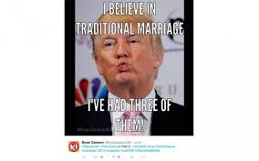 Traditional Marriage Meme - donald trump funny memes i believe in traditional marriage i have