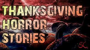 8 true scary thanksgiving horror stories ft sw dweller