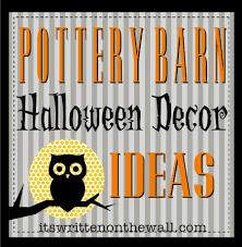 pottery barn halloween decor it u0027s written on the wall amazing halloween decorating ideas from