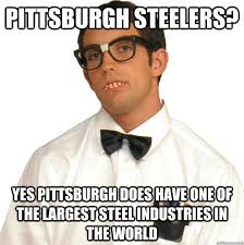 Funny Pittsburgh Steelers Memes - pittsburgh steelers yes pittsburgh does have one of the largest