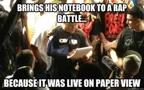 Rap Battle Meme - brings his notebook to a rap battle because it was live on