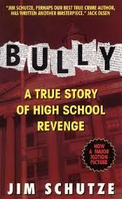 bully a true story of high school by jim schutze
