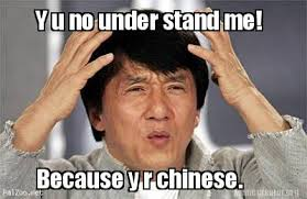 Chinese Meme Generator - meme creator y u no under stand me because y r chinese meme