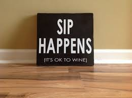 sip happens its ok to wine sign wall decor wooden by gagirldesigns