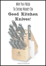 why you need to spend money on good knives moms need to know