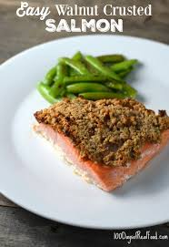 List Of Easy Dinner Ideas Easy Walnut Crusted Salmon 100 Days Of Real Food