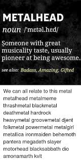 Memes About Being Awesome - 25 best memes about metal head metal head memes