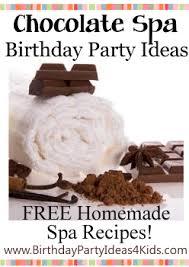 chocolate spa birthday theme birthday party ideas for kids
