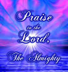 the lord god omnipotent reigneth praise to the lord the almighty