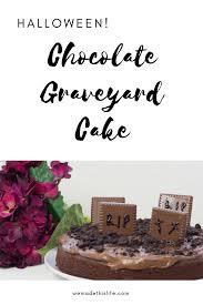 halloween chocolate graveyard cake holiday ideas and treats