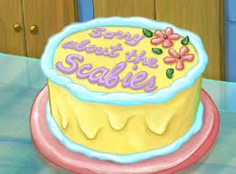 sorry about the scabies cake encyclopedia spongebobia fandom