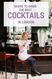where do you go for the best cocktails in london this london