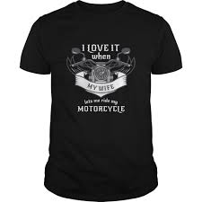 love it when my wife lets me ride my motorcycle great gift for any