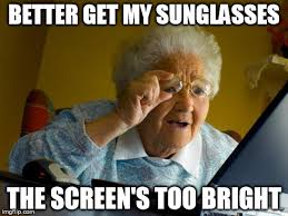 Meme Better - grandma finds the internet meme imgflip