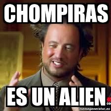 Memes Del Chompiras - meme ancient aliens chompiras es un alien 3691301
