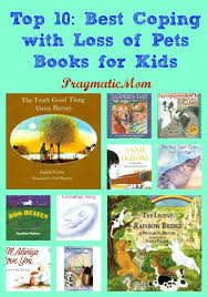 coping with loss of pet top 10 best coping with loss of pets books for kids pragmaticmom