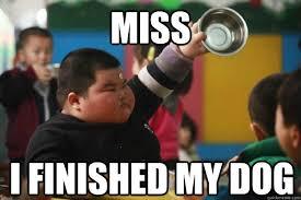 Asian Dog Meme - miss i finished my dog fat asian kid quickmeme