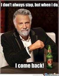 Im Back Meme - i m back sorry i kind of stopped by ludi meme center
