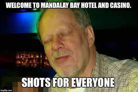 Meme Hotel - welcome to mandalay bay hotel and casino shots for everyone meme