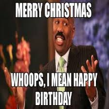 Whoops Meme - it s your birthday so happy anniversary meme steve harvey