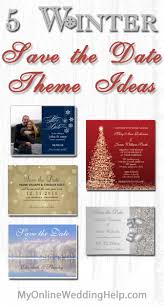 Online Save The Dates 5 Winter Save The Date Theme Ideas My Online Wedding Help Budget
