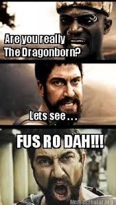 Fus Ro Dah Meme - fus ro dah games pinterest videogames and skyrim