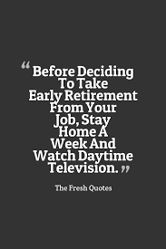 quotes about sudden death of a friend retirement wishes u2013 retirement quotes quotes u0026 sayings