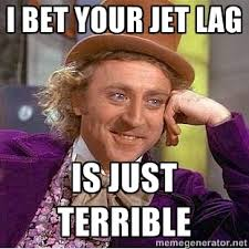 Jet Lag Meme - 12 annoying things people say to emigrants when they re home for
