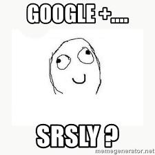 Google Meme Generator - google srsly dafuq did i just read face meme generator