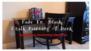 How To Paint A Dining Room Table by Fade To Black Chalk Painting A Computer Desk Edited Youtube