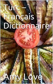 dictionnaire cuisine francais turc français dictionnaire türkçe fransızca sözlük ebook