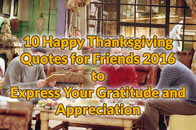 are 10 happy thanksgiving quotes for friends to show them you care