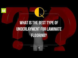 Best Type Of Laminate Flooring - what is the best type of underlayment for laminate flooring youtube