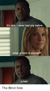 The Blind Ide 25 Best Memes About The Blind Side The Blind Side Memes