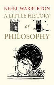 a little history of philosophy little histories nigel warburton