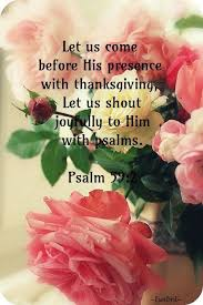 let us come before his presence with thanksgiving let us shout