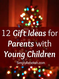 12 gift ideas for parents with young children simply rebekah