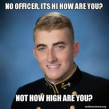How High Are You Meme - no officer its hi how are you not how high are you make a meme