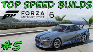 nissan gtr youtube top speed forza motorsport 6 top speed builds 5 1999 nissan skyline gtr r34