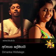 hiru top 40 song awasana premayai dimanka wellalage hiru tv music video downloads