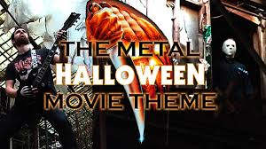the metal halloween movie theme best quality youtube