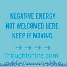 negative energy not welcomed here keep it moving