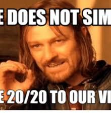 Pms Meme - e does not sim e 2020 to our vi sim meme on me me