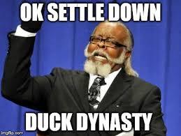 Settle Down Meme - too damn high meme imgflip